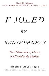 Fooled By Randomness By Nassim Taleb Book Review